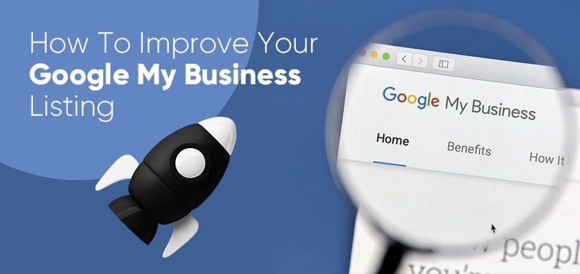 How To Improve Your Google My Business Listing